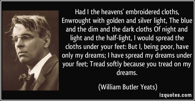 quote-had-i-the-heavens-embroidered-cloths-enwrought-with-golden-and-silver-light-the-blue-and-the-dim-william-butler-yeats-355546