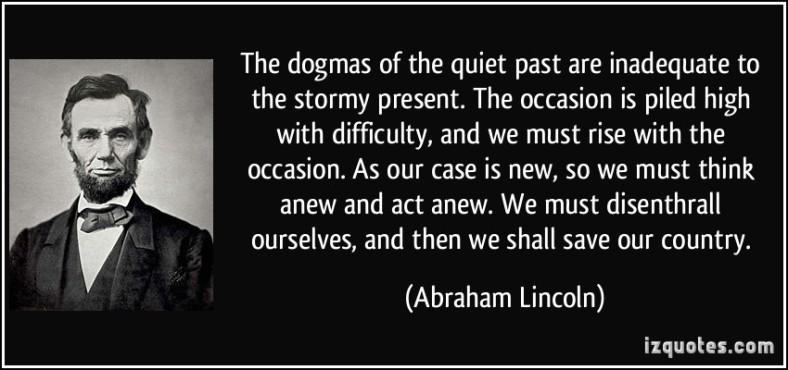 quote-the-dogmas-of-the-quiet-past-are-inadequate-to-the-stormy-present-the-occasion-is-piled-high-with-abraham-lincoln-247642